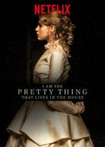 I Am the Pretty Thing That Lives in the House כרזת הסרט