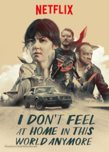 I Don't Feel at Home in This World Anymore כרזת הסרט